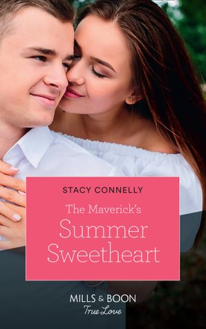 The Maverick's Summer Sweetheart (Mills & Boon True Love) (Montana Mavericks, Book 62)