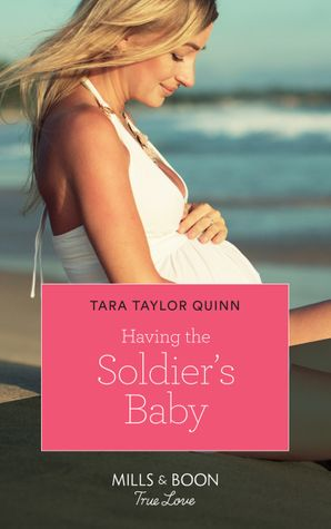 Having The Soldier's Baby (Mills & Boon True Love) (The Parent Portal, Book 1) eBook  by Tara Taylor Quinn