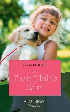 For Their Child's Sake (Mills & Boon True Love) (Return to Stonerock, Book 3) eBook  by Jules Bennett