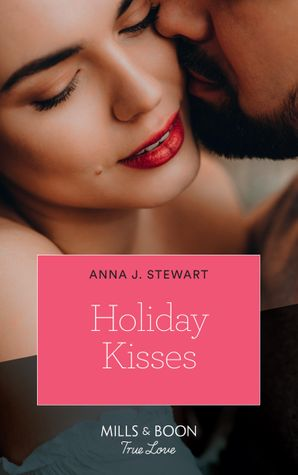 Holiday Kisses (Mills & Boon True Love) (Butterfly Harbor Stories, Book 5) eBook  by Anna J. Stewart