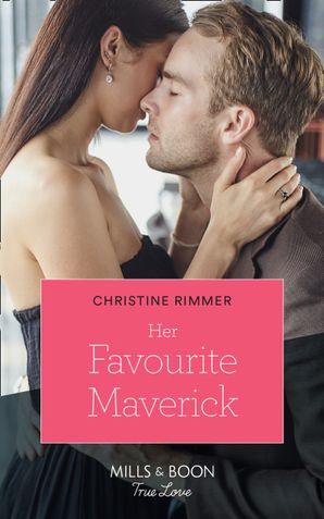 Her Favourite Maverick (Mills & Boon True Love) (Destination Brides, Book 2) eBook  by Christine Rimmer