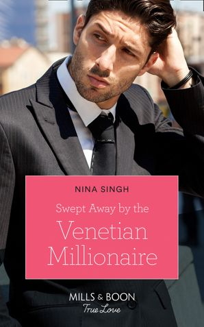 Swept Away By The Venetian Millionaire (Mills & Boon True Love) (Destination Brides, Book 2)