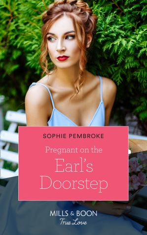 Pregnant On The Earl's Doorstep (Mills & Boon True Love) eBook  by 13310