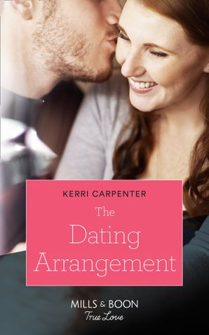 The Dating Arrangement (Mills & Boon True Love) (Something True, Book 1) eBook  by Kerri Carpenter
