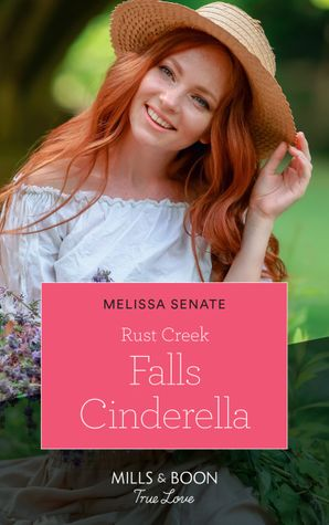 Rust Creek Falls Cinderella (Mills & Boon True Love) (Montana Mavericks: Six Brides for Six Brother, Book 2) eBook  by Melissa Senate