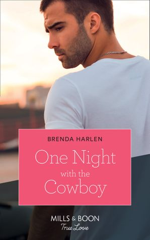 One Night With The Cowboy (Mills & Boon True Love) (Match Made in Haven, Book 6) eBook  by Brenda Harlen