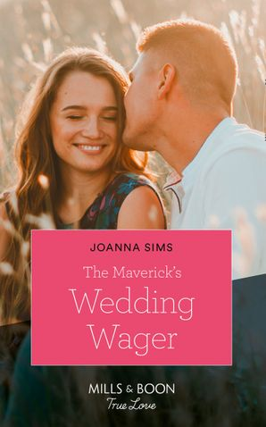 The Maverick's Wedding Wager (Mills & Boon True Love) (Montana Mavericks: Six Brides for Six Brother, Book 3) eBook  by
