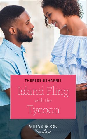 Island Fling With The Tycoon (Mills & Boon True Love) eBook  by Therese Beharrie