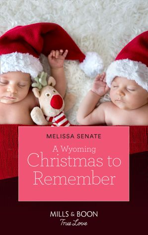 A Wyoming Christmas To Remember (Mills & Boon True Love) (The Wyoming Multiples, Book 6) eBook  by Melissa Senate