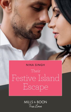 Their Festive Island Escape (Mills & Boon True Love) eBook  by Nina Singh