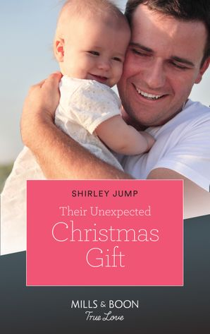 Their Unexpected Christmas Gift (Mills & Boon True Love) (The Stone Gap Inn, Book 3) eBook  by Shirley Jump