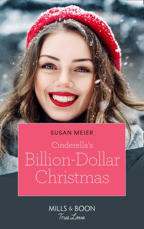 Cinderella's Billion-Dollar Christmas (Mills & Boon True Love) (The Missing Manhattan Heirs, Book 1) eBook  by Susan Meier