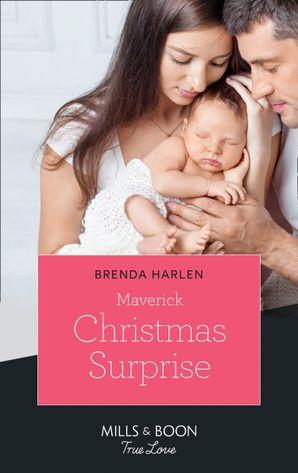 Maverick Christmas Surprise (Mills & Boon True Love) (Montana Mavericks: Six Brides for Six Brother, Book 6) eBook  by Brenda Harlen