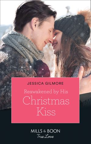 Reawakened By His Christmas Kiss (Mills & Boon True Love) (Fairytale Brides, Book 3) eBook  by Jessica Gilmore
