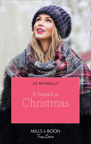 It Started At Christmas… (Mills & Boon True Love) (Gallant Lake Stories, Book 2) eBook  by Jo McNally