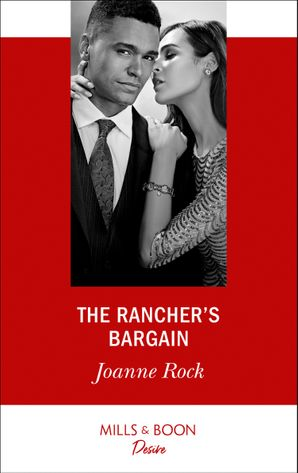 The Rancher's Bargain (Mills & Boon Desire) (Texas Cattleman's Club: Bachelor Auction, Book 5) eBook  by Joanne Rock