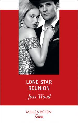 Lone Star Reunion (Mills & Boon Desire) (Texas Cattleman's Club: Bachelor Auction, Book 6) eBook  by Joss Wood