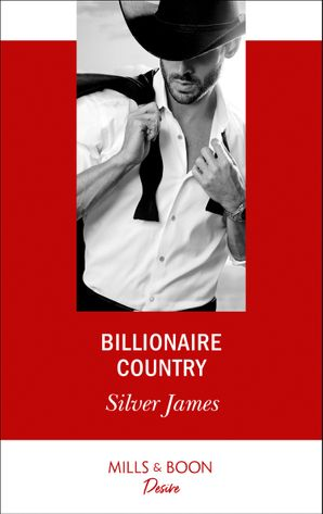 Billionaire Country (Mills & Boon Desire)