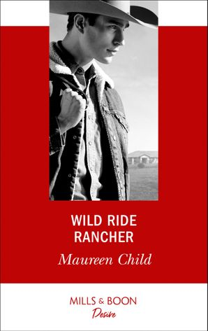 Wild Ride Rancher (Mills & Boon Desire) (Texas Cattleman's Club: Houston, Book 2) eBook  by Maureen Child