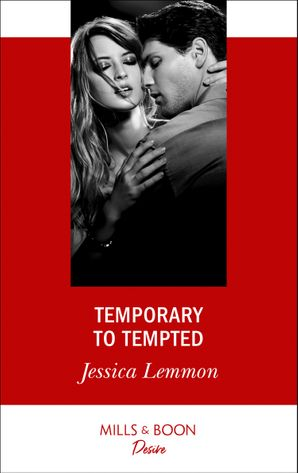 Temporary To Tempted (Mills & Boon Desire) (The Bachelor Pact, Book 2) eBook  by Jessica Lemmon
