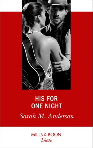 His For One Night (Mills & Boon Desire) (First Family of Rodeo, Book 3) eBook  by Sarah M. Anderson