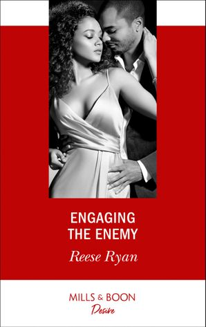 Engaging The Enemy (Mills & Boon Desire) (The Bourbon Brothers, Book 3) eBook  by Reese Ryan