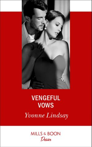 Vengeful Vows (Mills & Boon Desire) (Marriage at First Sight, Book 3) eBook  by Yvonne Lindsay