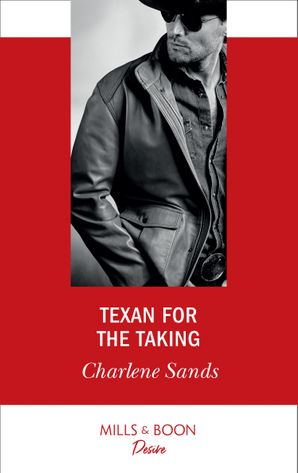Texan For The Taking (Mills & Boon Desire) (Boone Brothers of Texas, Book 1) eBook  by Charlene Sands