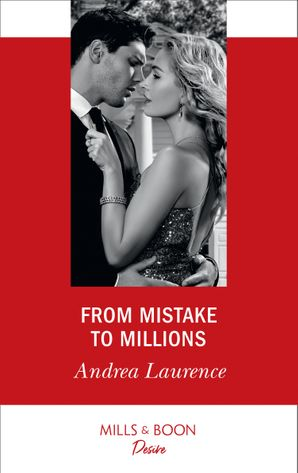 From Mistake To Millions (Mills & Boon Desire) (Switched!, Book 1) eBook  by Andrea Laurence