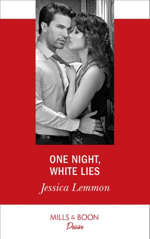 One Night, White Lies (Mills & Boon Desire) (The Bachelor Pact, Book 3) eBook  by Jessica Lemmon