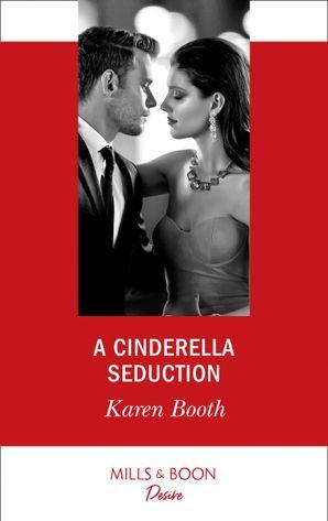 A Cinderella Seduction (Mills & Boon Desire) (The Eden Empire, Book 2) eBook  by Karen Booth