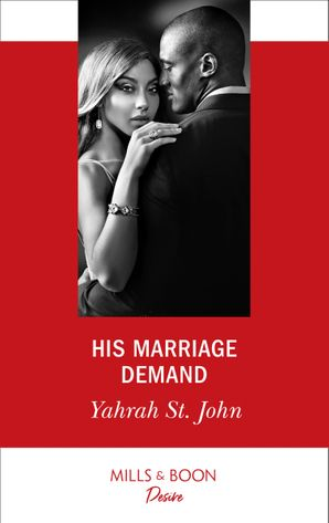His Marriage Demand (Mills & Boon Desire) (The Stewart Heirs, Book 2) eBook  by Yahrah St. John