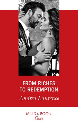 From Riches To Redemption (Mills & Boon Desire) (Switched!, Book 2) eBook  by Andrea Laurence