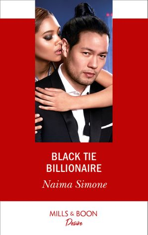 Black Tie Billionaire (Mills & Boon Desire) (Blackout Billionaires, Book 2) eBook  by Naima Simone