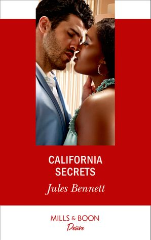 California Secrets (Mills & Boon Desire) (Two Brothers, Book 2) eBook  by Jules Bennett
