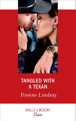 Tangled With A Texan (Mills & Boon Desire) (Texas Cattleman's Club: Houston, Book 8) eBook  by
