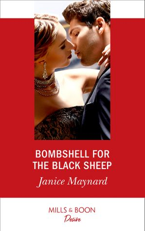 Bombshell For The Black Sheep (Mills & Boon Desire) (Southern Secrets, Book 3) eBook  by Janice Maynard
