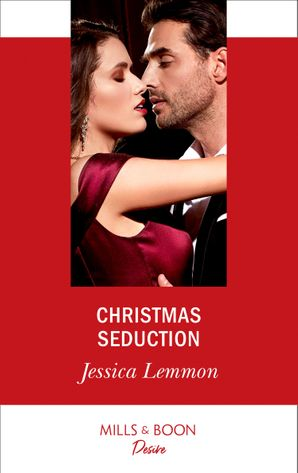 Christmas Seduction (Mills & Boon Desire) (The Bachelor Pact, Book 4) eBook  by Jessica Lemmon
