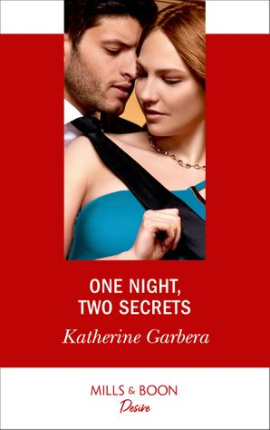 One Night, Two Secrets (Mills & Boon Desire) (One Night, Book 2) eBook  by Katherine Garbera