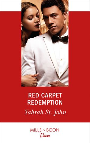 Red Carpet Redemption (Mills & Boon Desire) (The Stewart Heirs, Book 3) eBook  by Yahrah St. John