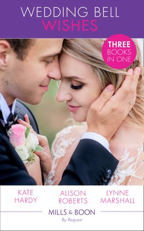 Wedding Bell Wishes: It Started at a Wedding... / The Wedding Planner and the CEO / Her Perfect Proposal (Mills & Boon By Request) eBook  by Kate Hardy