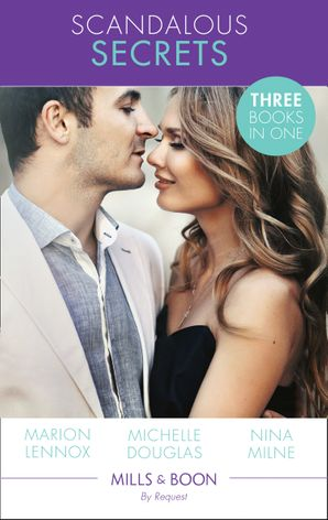Scandalous Secrets: Stranded with the Secret Billionaire / Sarah and the Secret Sheikh / Claiming His Secret Royal Heir (Mills & Boon By Request) eBook  by Marion Lennox