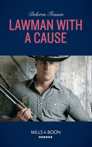 Lawman With A Cause (Mills & Boon Heroes) (The Lawmen of McCall Canyon, Book 3) eBook  by Delores Fossen