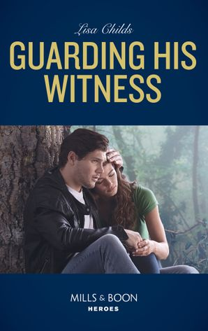 guarding-his-witness-mills-and-boon-heroes-bachelor-bodyguards-book-9