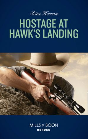 Hostage At Hawk's Landing (Mills & Boon Heroes) (Badge of Justice, Book 4) eBook  by Rita Herron
