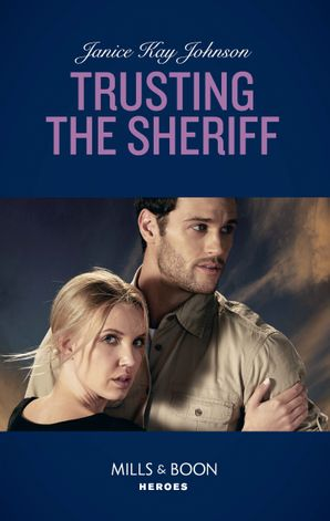 Trusting The Sheriff (Mills & Boon Heroes) eBook  by Janice Kay Johnson
