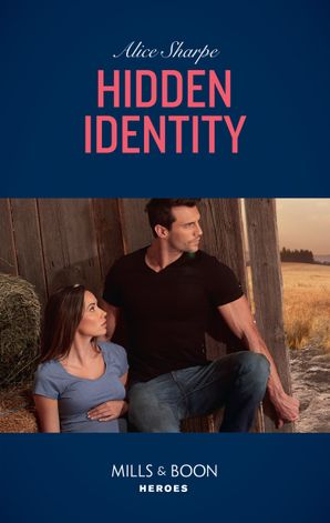 Hidden Identity (Mills & Boon Heroes) eBook  by Alice Sharpe