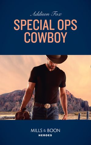 Special Ops Cowboy (Mills & Boon Heroes) (Midnight Pass, Texas) eBook  by Addison Fox