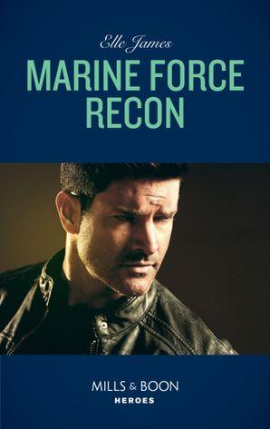Marine Force Recon (Mills & Boon Heroes) (Declan's Defenders, Book 1) eBook  by