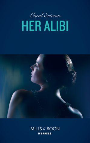 Her Alibi (Mills & Boon Heroes) eBook  by Carol Ericson